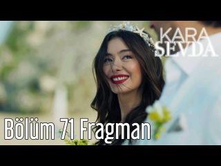 Kara Sevda 71. Bölüm Fragman