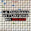 Le Donbass et l'Ukraine en direct