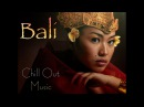 Best BALI Music CHILL OUT Nice Landscapes 1080 HD