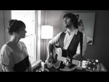 Cary Brothers &amp Laura Jansen - Come Pick Me Up - Ryan Adams Cover