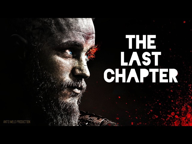 Ragnar Lothbrok - The Last Chapter | ᴴᴰ