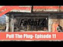 Fallout 4 ★ Pull The Plug Quest Walkthrough ★ Episode 11