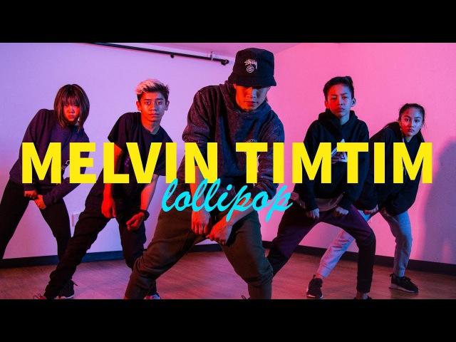 Melvin TimTim Choreography | Lollipop | STEEZY.CO