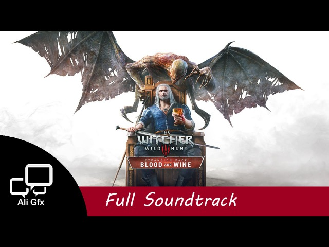 The Witcher 3: Blood and Wine - Full Soundtrack OST