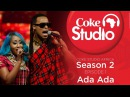 Flavour and Victoria Kimani - Ada Ada Coke Studio Africa, Season 2, Episode 1