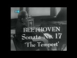 Бетx Сон № 17, 1 ч. Глен Гульд.  Glenn Gould-Beethoven-Sonata No.17-The Tempest-part 1 of 3 (HD)