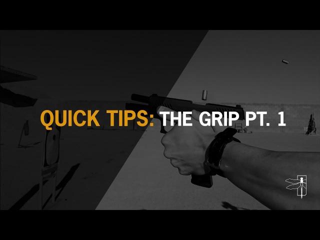 QUICK TIPS: THE HANDGUN GRIP PT1