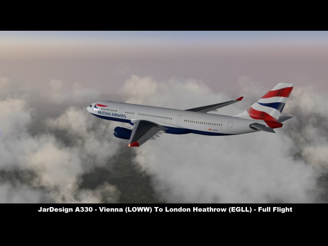 X Plane 10 JarDesign A330 Vienna LOWW to London Heathrow EGLL