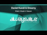 Daniel Kandi &amp Dreamy - Match Made In Heaven Available 14.04.2017