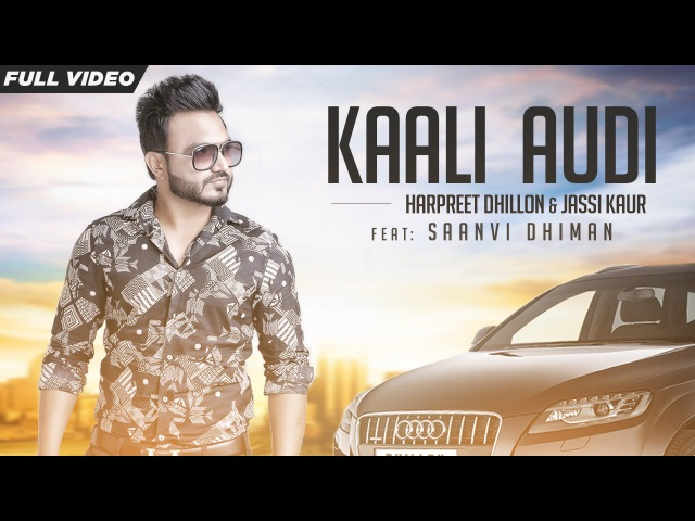 New Punjabi Songs 2016 | Kaali Audi | Official Video [Hd] | Harpreet Dhillion Ft.Saanvi Dhiman