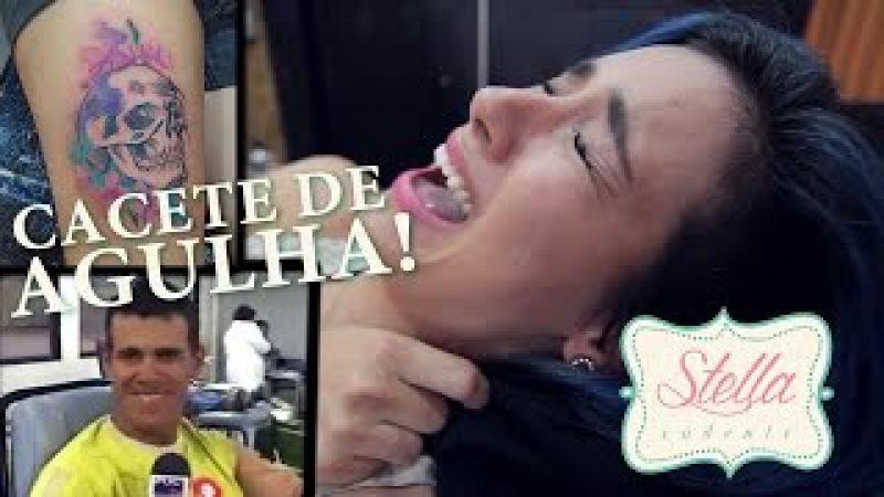 Cacete de agulha! (Fazendo tatuagem) - Stella Cadente