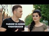 Farhod va Shirin - Yoqaverasan Фарход ва Ширин - Ёкаверасан