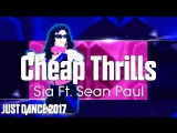 Just Dance 2017 | Cheap Thrills - Sia Ft. Sean Paul | Mashup - Sunglasses