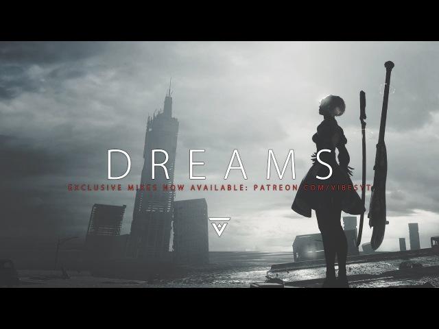 Dreams | A Dark Trap Wave Mix