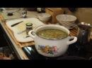 Серые щи с грибами. Рецепт Нины Борисовны. Часть 2