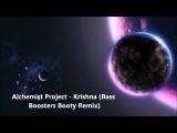 Alchemist Project - Krishna (Bass Boosters Booty Remix)