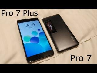 Meizu Pro 7 и Pro 7 Plus - 2 камеры, 2 экрана, 2 процессора / обзор, сравнение