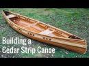 Building a Cedar Strip Canoe (Full Montage)