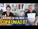 CADERNO DO GALINHO - COPA UNIÃO 1987