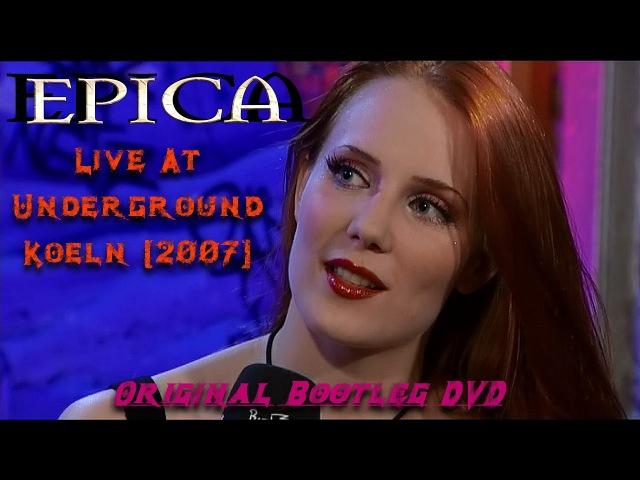 Epica - Live At Underground Koeln (2007) Original Bootleg DVD