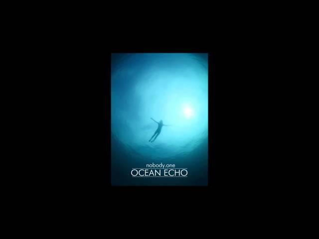 Nobody.one - OCEAN ECHO (2014) - Full Album