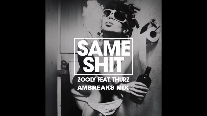 [BreakBeat] Zooly - SameShit (AMBreaKs Mix)