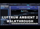 Luftrum Ambient 2 - Soundbank for Omnisphere 2