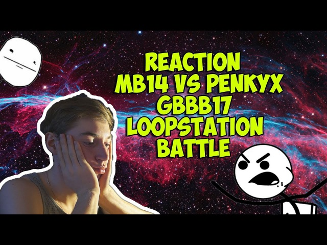 REACTION MB14 VS PENKYX GBBB17 LOOPSTATION BATTLE