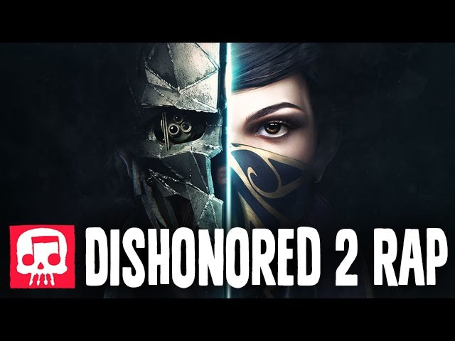 DISHONORED 2 RAP by JT Music - Honor