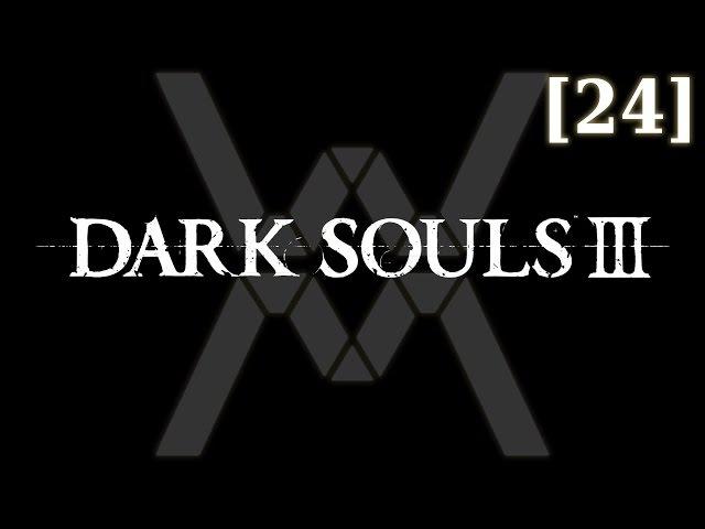 Dark Souls 3 - прохождение/гайд [24] - Замок Лотрика (продолжение) / Lothric Castle