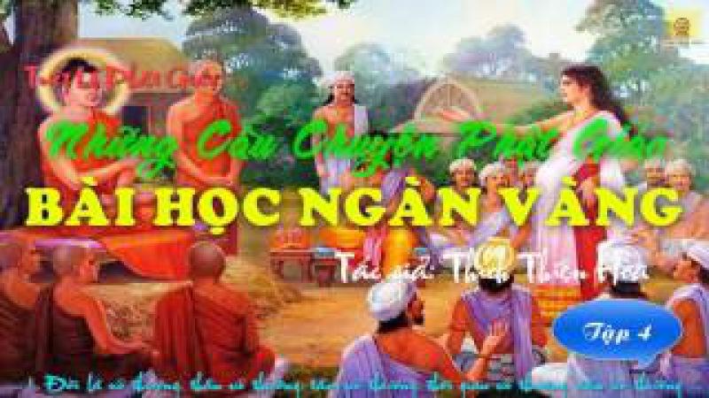 Bài Học Ngàn Vàng Tập 4 tác giả Thích Thiên Hoa Những Câu Chuyện Phật Giáo