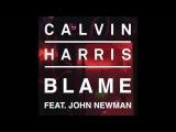 Calvin Harris - Blame ft. John Newman ( remake I.M.E. 2016 )