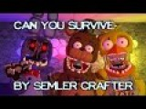 [Fnaf sfm] can you survive-by semler crafter