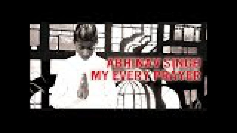 ABHINAV SINGH My Every Prayer Official Video prod by Vichy Ratey