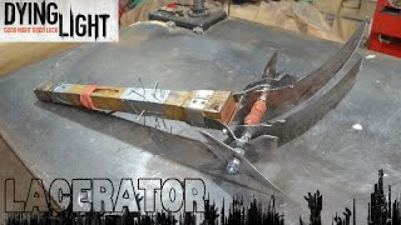 Lacerator из игры Dying Light - Lacerator homemade