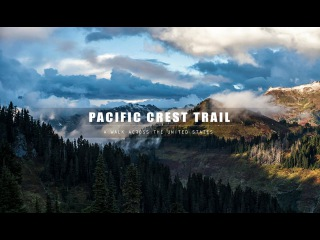 Pacific Crest Trail | A Walk Across The United States