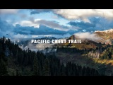 Pacific Crest Trail A Walk Across The United States