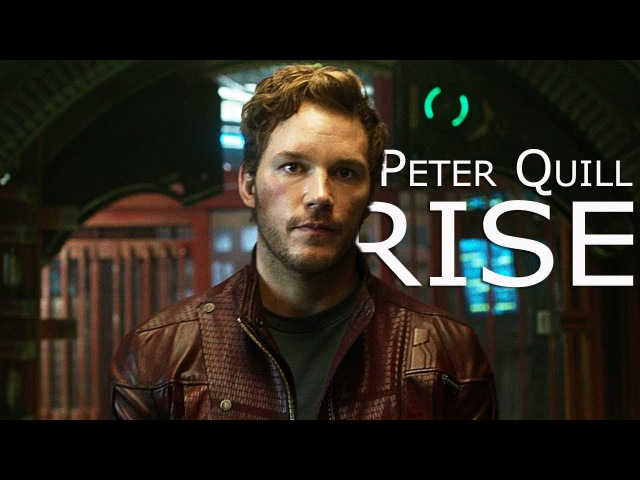 Peter Quill || Starlord || Rise