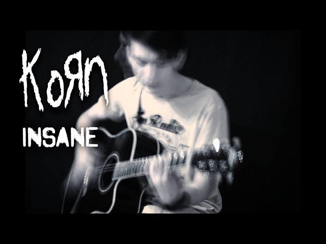 Korn - Insane (acoustic guitar / vocal cover by Dmitry Klimov)