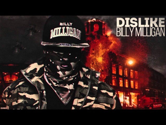 Billy Milligan - Dislike