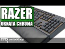 RAZER ORNATA CHROMA обзор клавиатуры
