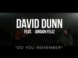 Do You Remember - David Dunn and Jordan Feliz (Jarryd James cover)