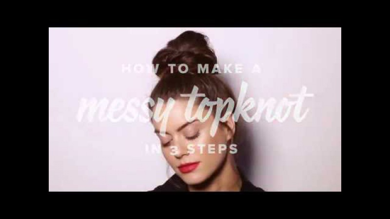 How to Make a Messy Topknot in 3 Steps
