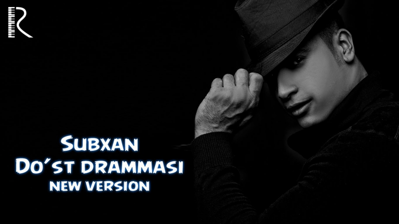Subxan - Do'st drammasi (new version) 2016