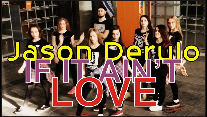 Jason Derulo - If it aint love | choreography by Vladimir Osipenko
