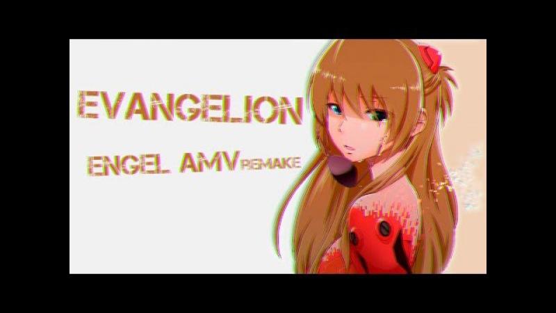 Evangelion - Engel AMV remake