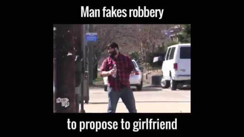 Man fakes robbery to propose to girlfriend