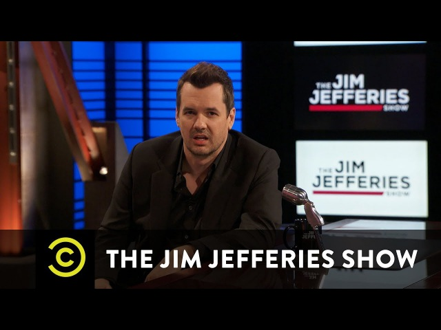 How It's Looking Out There The Jim Jefferies Show