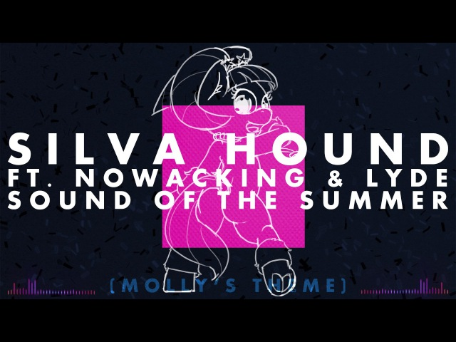 Silva Hound ft. Nowacking Lyde - Sound of the Summer (Molly's Theme)