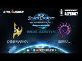WCS Challenger Open Cup DenisMarkov (P) vs Serral (Z)